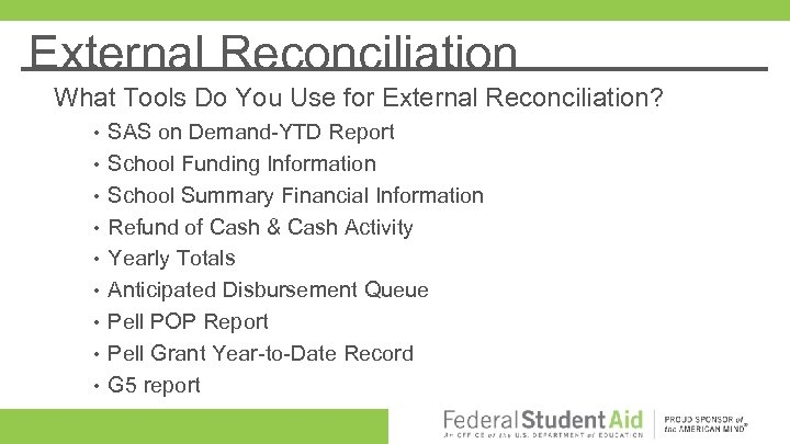 External Reconciliation What Tools Do You Use for External Reconciliation? • • • SAS