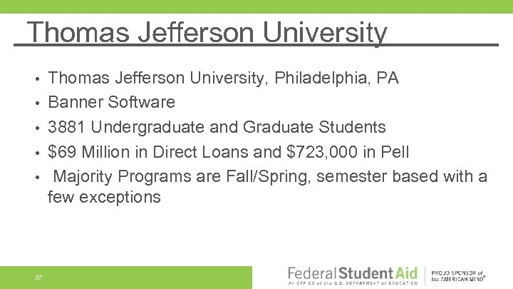 Thomas Jefferson University • • • 37 Thomas Jefferson University, Philadelphia, PA Banner Software