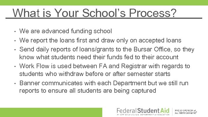 What is Your School's Process? • • • We are advanced funding school We