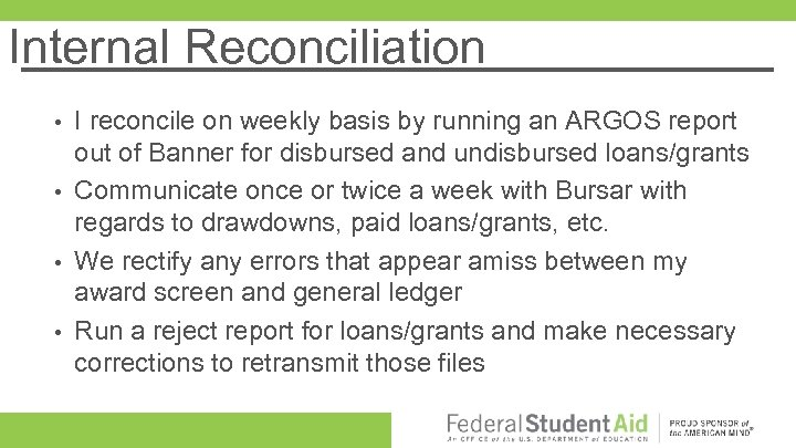 Internal Reconciliation I reconcile on weekly basis by running an ARGOS report out of