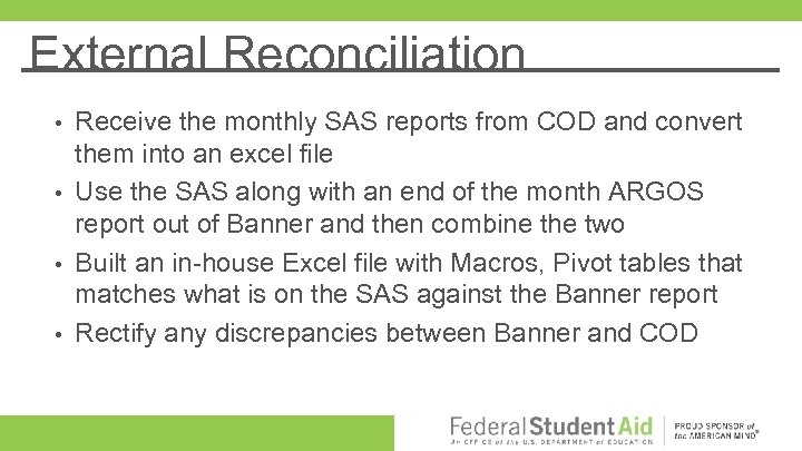 External Reconciliation Receive the monthly SAS reports from COD and convert them into an