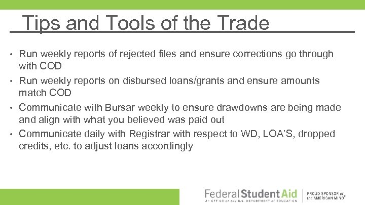 Tips and Tools of the Trade Run weekly reports of rejected files and ensure