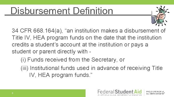 "Disbursement Definition 34 CFR 668. 164(a), ""an institution makes a disbursement of Title IV,"