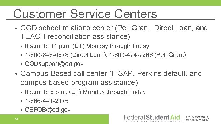 Customer Service Centers • COD school relations center (Pell Grant, Direct Loan, and TEACH