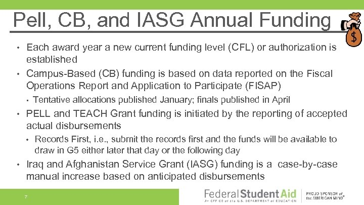 Pell, CB, and IASG Annual Funding Each award year a new current funding level
