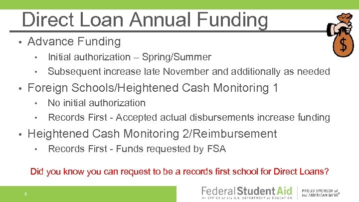Direct Loan Annual Funding Advance Funding • • • Initial authorization – Spring/Summer Subsequent