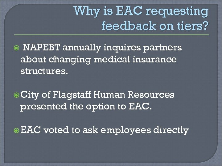 Why is EAC requesting feedback on tiers? NAPEBT annually inquires partners about changing medical