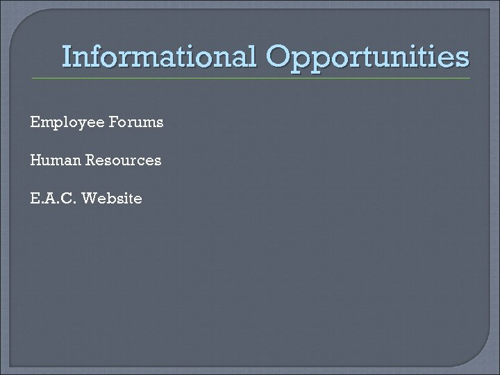 Informational Opportunities Employee Forums Human Resources E. A. C. Website