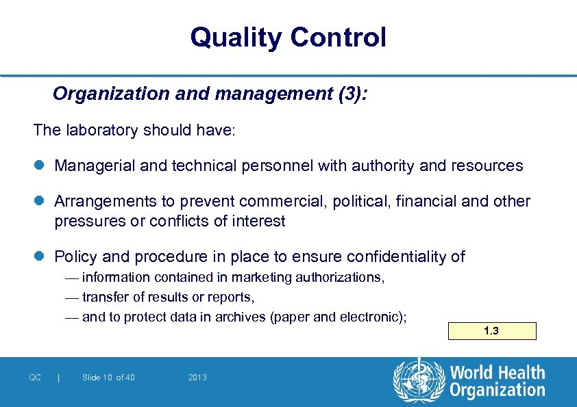 Quality Control Organization and management (3): The laboratory should have: l Managerial and technical