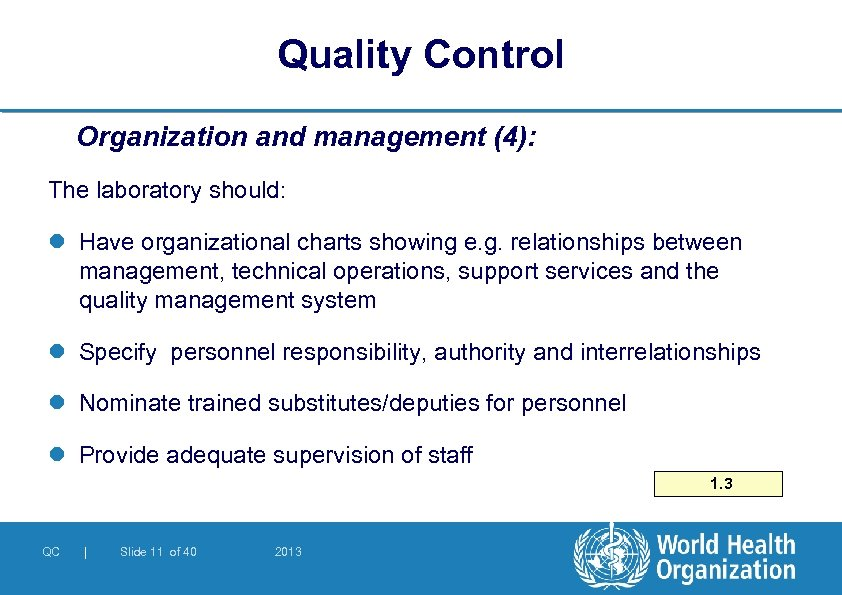 Quality Control Organization and management (4): The laboratory should: l Have organizational charts showing