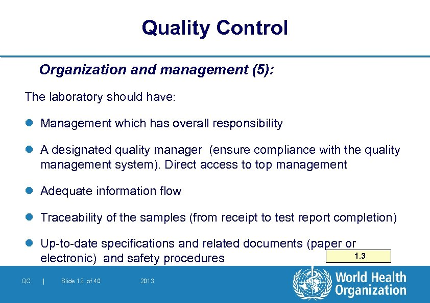 Quality Control Organization and management (5): The laboratory should have: l Management which has