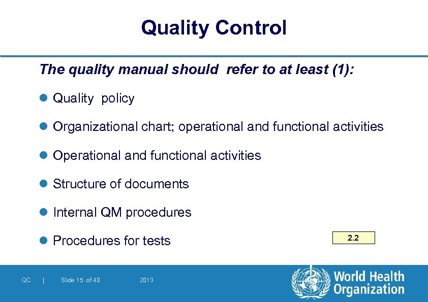 Quality Control The quality manual should refer to at least (1): l Quality policy