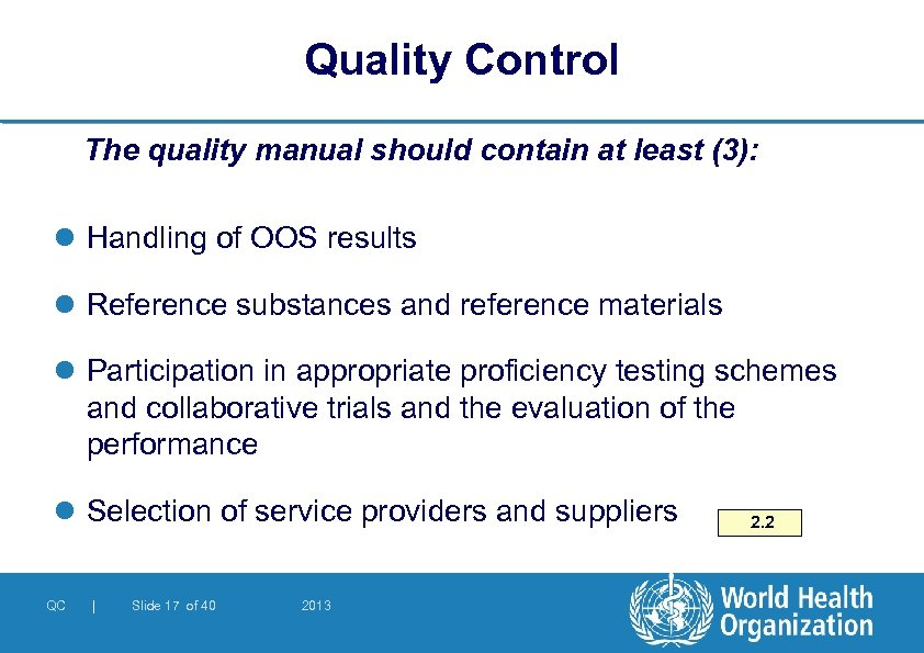Quality Control The quality manual should contain at least (3): l Handling of OOS