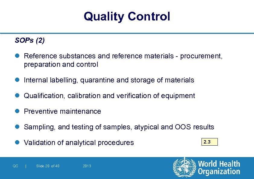Quality Control SOPs (2) l Reference substances and reference materials - procurement, preparation and