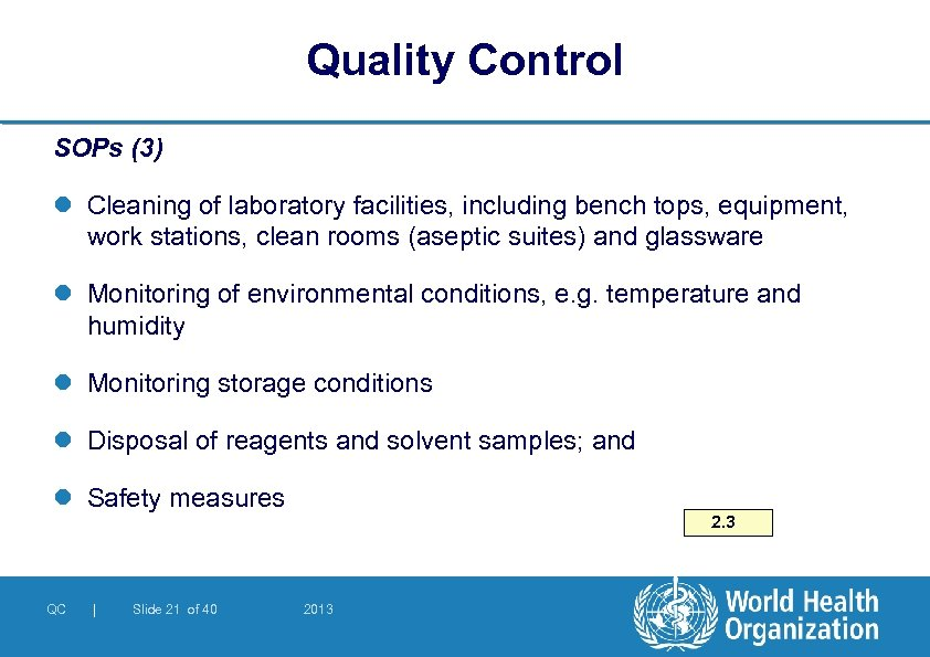 Quality Control SOPs (3) l Cleaning of laboratory facilities, including bench tops, equipment, work