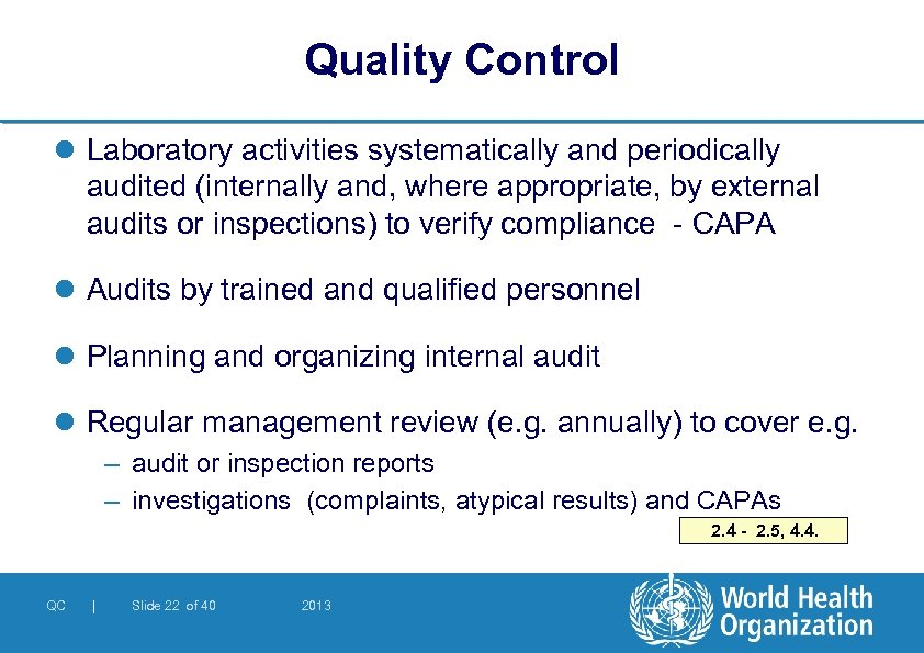 Quality Control l Laboratory activities systematically and periodically audited (internally and, where appropriate, by
