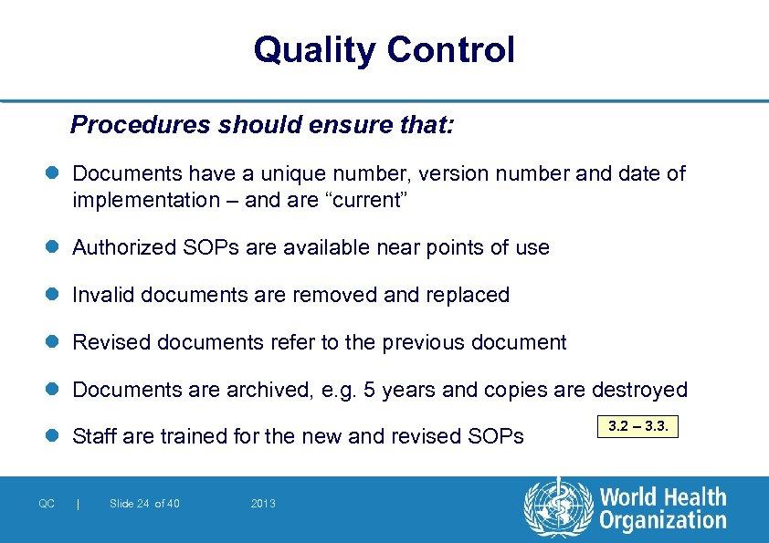 Quality Control Procedures should ensure that: l Documents have a unique number, version number