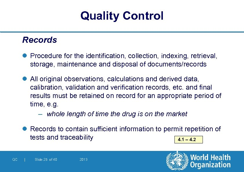 Quality Control Records l Procedure for the identification, collection, indexing, retrieval, storage, maintenance and