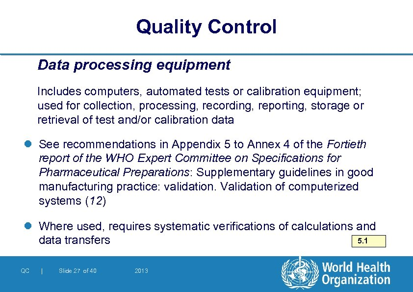 Quality Control Data processing equipment Includes computers, automated tests or calibration equipment; used for