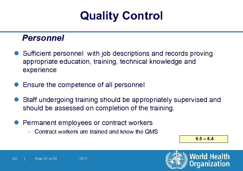 Quality Control Personnel l Sufficient personnel with job descriptions and records proving appropriate education,