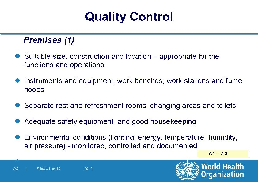 Quality Control Premises (1) l Suitable size, construction and location – appropriate for the