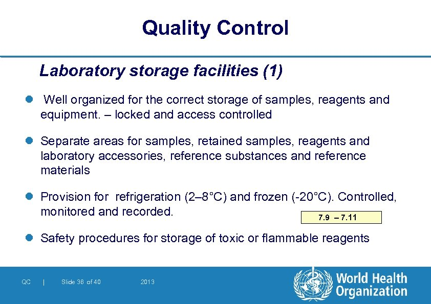 Quality Control Laboratory storage facilities (1) l Well organized for the correct storage of