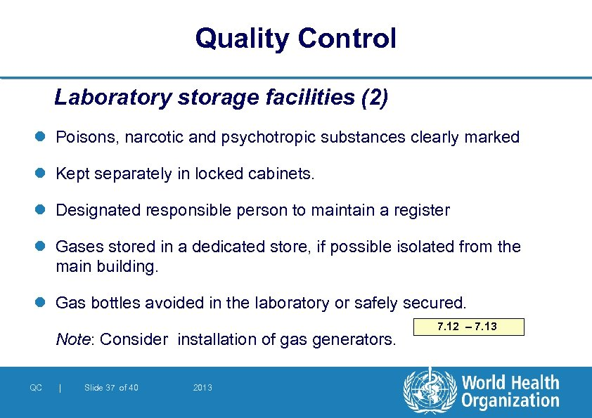 Quality Control Laboratory storage facilities (2) l Poisons, narcotic and psychotropic substances clearly marked