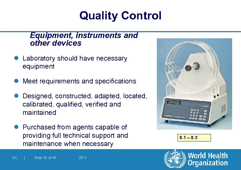 Quality Control Equipment, instruments and other devices l Laboratory should have necessary equipment l