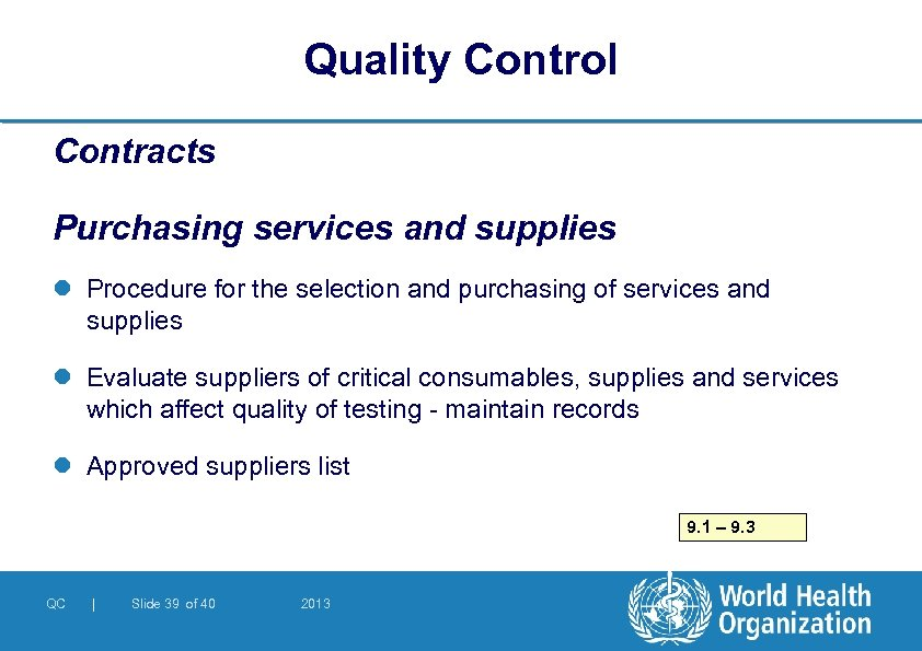 Quality Control Contracts Purchasing services and supplies l Procedure for the selection and purchasing