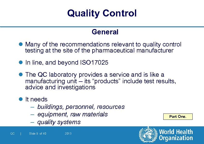 Quality Control General l Many of the recommendations relevant to quality control testing at