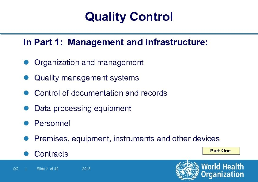Quality Control In Part 1: Management and infrastructure: l Organization and management l Quality