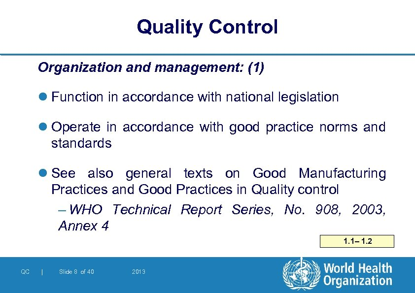 Quality Control Organization and management: (1) l Function in accordance with national legislation l