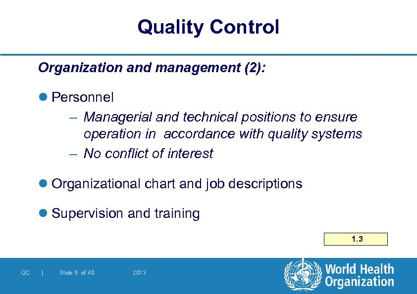 Quality Control Organization and management (2): l Personnel – Managerial and technical positions to