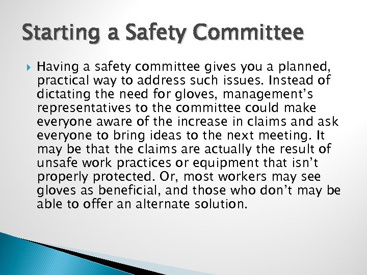 Starting a Safety Committee Having a safety committee gives you a planned, practical way