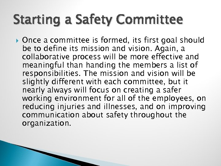 Starting a Safety Committee Once a committee is formed, its first goal should be