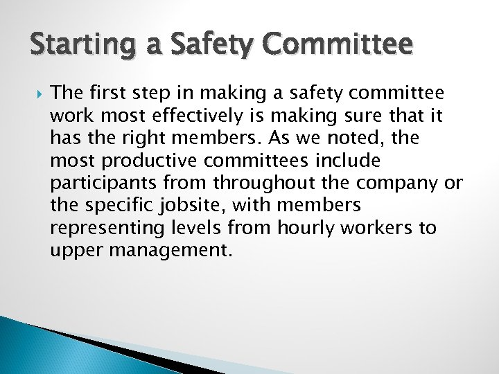Starting a Safety Committee The first step in making a safety committee work most