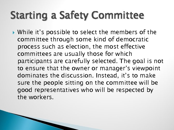 Starting a Safety Committee While it's possible to select the members of the committee