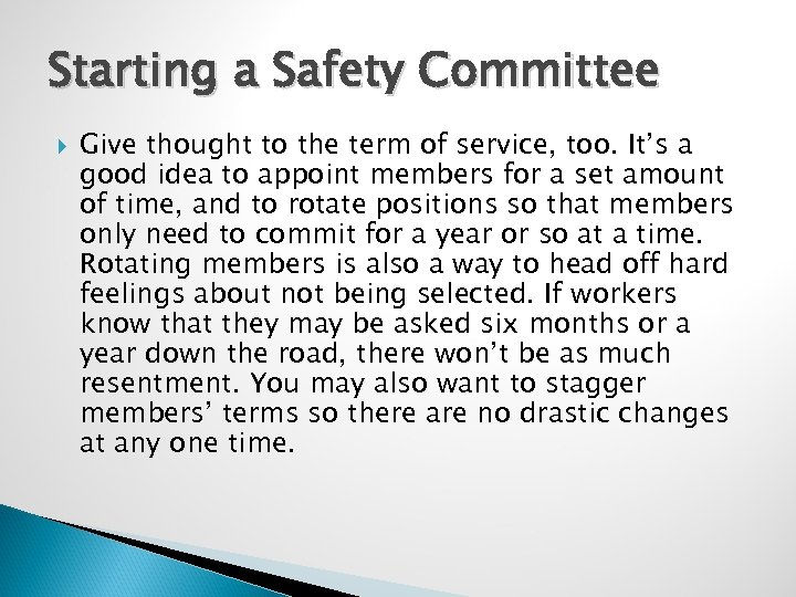 Starting a Safety Committee Give thought to the term of service, too. It's a