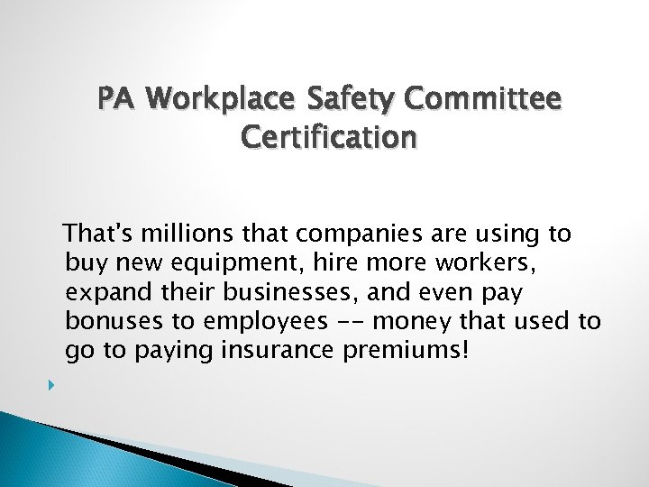 PA Workplace Safety Committee Certification That's millions that companies are using to buy new