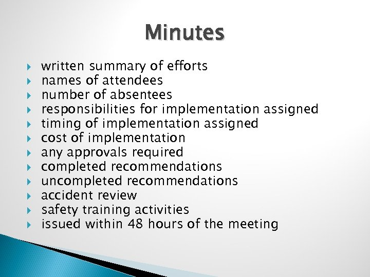 Minutes written summary of efforts names of attendees number of absentees responsibilities for implementation