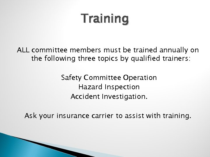 Training ALL committee members must be trained annually on the following three topics by