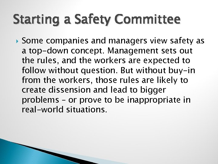 Starting a Safety Committee Some companies and managers view safety as a top-down concept.