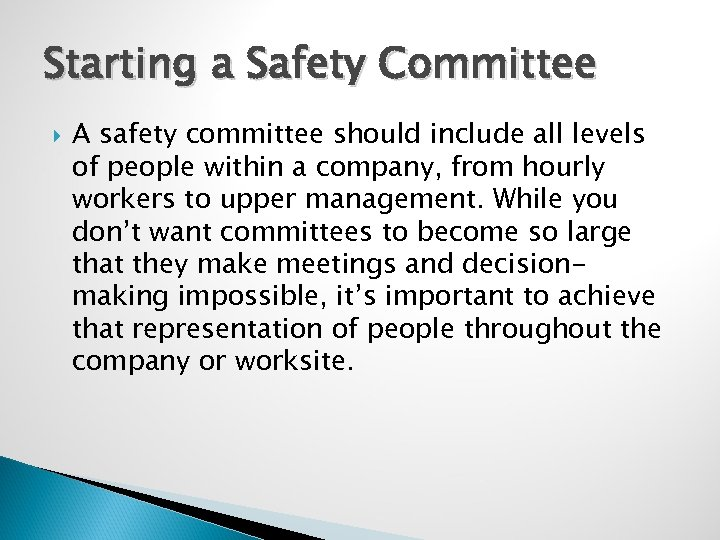 Starting a Safety Committee A safety committee should include all levels of people within