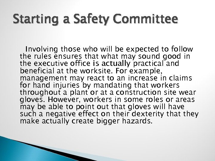Starting a Safety Committee Involving those who will be expected to follow the rules