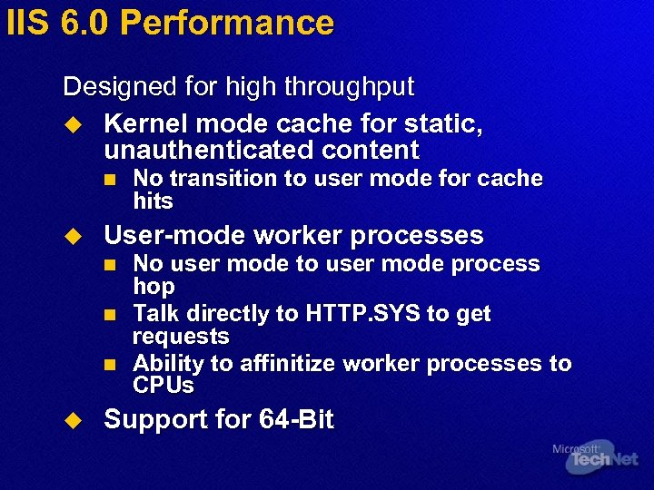 IIS 6. 0 Performance Designed for high throughput u Kernel mode cache for static,