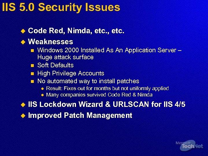 IIS 5. 0 Security Issues Code Red, Nimda, etc. u Weaknesses u n n