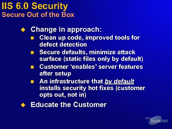 IIS 6. 0 Security Secure Out of the Box u Change in approach: n