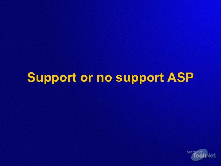 Support or no support ASP