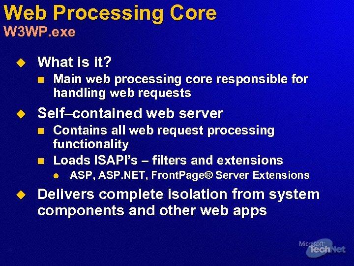 Web Processing Core W 3 WP. exe u What is it? n u Main