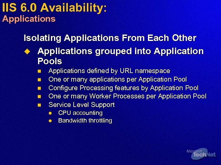 IIS 6. 0 Availability: Applications Isolating Applications From Each Other u Applications grouped into